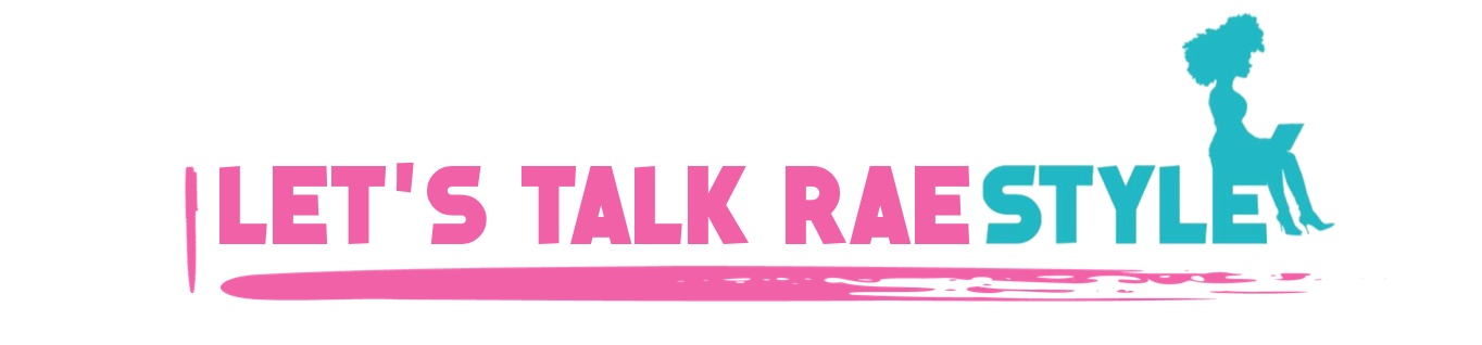Let's Talk Rae Style